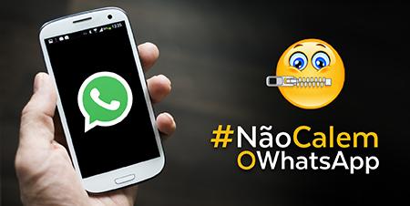 Não calem o whatsapp